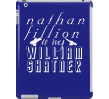 Nathan Fillion is my William Shatner iPad Case/Skin