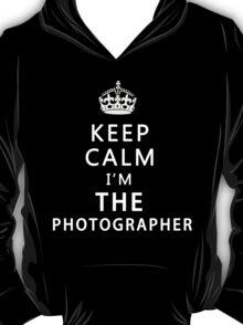 KEEP CALM I'M THE PHOTOGRAPHER T-Shirt