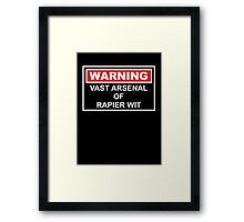 Warning: Vast Arsenal of Rapier Wit Framed Print