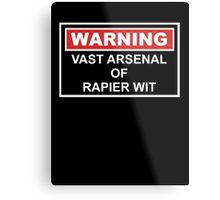 Warning: Vast Arsenal of Rapier Wit Metal Print