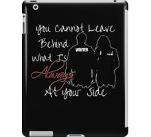 Always At Your Side iPad Case/Skin