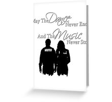 May the Dance Never End Greeting Card