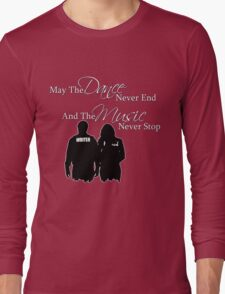 May the Dance Never End Long Sleeve T-Shirt