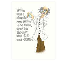 Willie was a Chemist Art Print