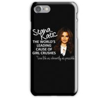 Stana - Leading Cause of Girl Crushes iPhone Case/Skin