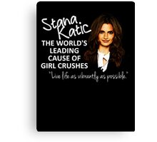 Stana - Leading Cause of Girl Crushes Canvas Print