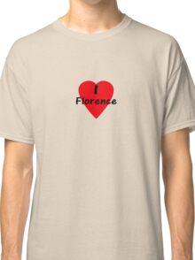 I Love Florence - I Heart Firenze T-Shirt Classic T-Shirt