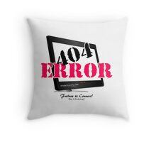 404 ERROR!  Failure to Connect! Don't ask me again! Throw Pillow