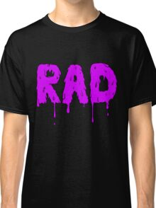 Totally Rad - Purple Classic T-Shirt