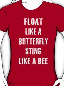 Float Like A Butterfly Sting Like A Bee T-Shirt