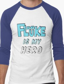 Dr. Fluke Is My Hero Men's Baseball ¾ T-Shirt