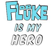 Dr. Fluke Is My Hero by heyrebekah