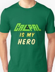 Calpal Is My Hero T-Shirt