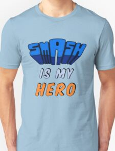 Smash Is My Hero Unisex T-Shirt