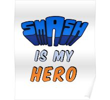 Smash Is My Hero Poster