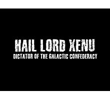 Hail Xenu Dictator Of The Galactic Confederacy  Photographic Print
