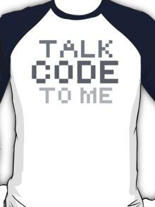 Talk code to me T-Shirt