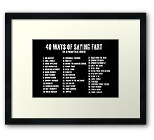 40 Ways Of Saying Fart Framed Print