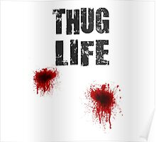 Thug Life With Bullet Wounds Poster