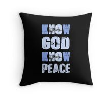 Know God Know Peace Throw Pillow