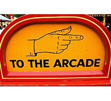 signpost to the arcade Photographic Print