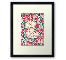 Be Brave! Framed Print