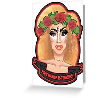 "'Your makeup is terrible"" Alaska Portrait Edit Greeting Card"