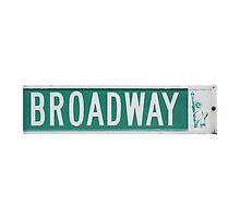 Broadway Road Sign Actual Photo  by movieshirtguy