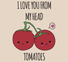 I Love You From My Head Tomatoes by whitneykayc