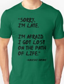 Sorry I'm Late - Kakashi t shirt, iphone case & more T-Shirt