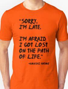 Sorry I'm Late - Kakashi t shirt, iphone case & more T-Shirt