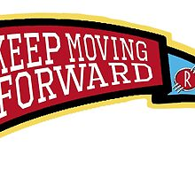 Keep Moving Forward by sisterphipps