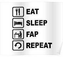 Eat Sleep Fap Repeat Joke Stick Man Shirt Poster