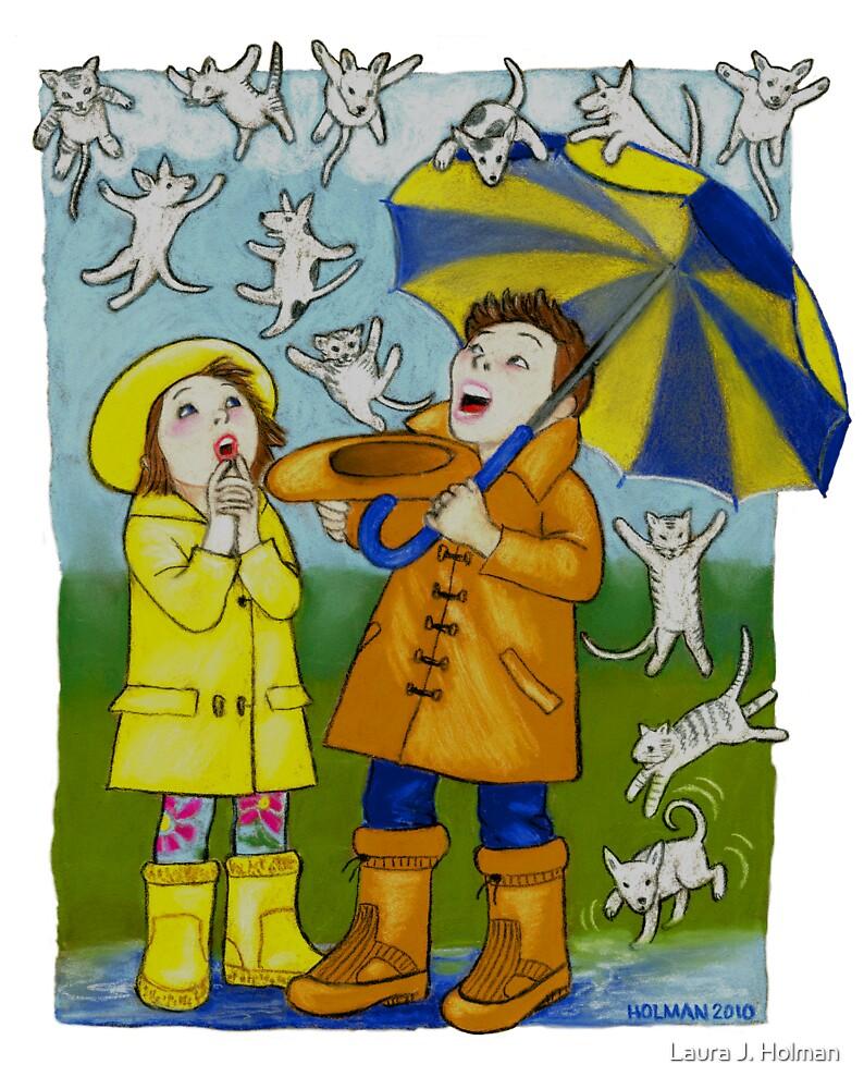 Raining Cats & Dogs by Laura J. Holman