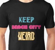 Keep Beach City Weird Unisex T-Shirt