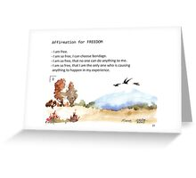 Affirmation for FREEDOM Greeting Card