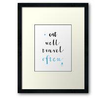 Eat well travel often Framed Print
