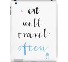 Eat well travel often iPad Case/Skin