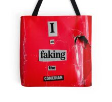 I Am Faking The Comedian Tote Bag