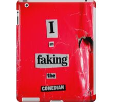 I Am Faking The Comedian iPad Case/Skin