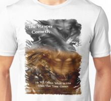 The Reaper Cometh Unisex T-Shirt