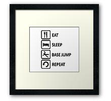 Base Jumping Eat Sleep Base Jump Repeat Framed Print