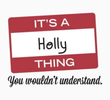 Its a Holly thing you wouldnt understand! by masongabriel