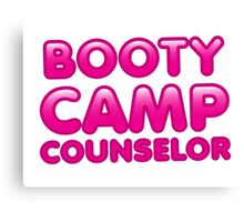 Booty Camp Counselor Canvas Print