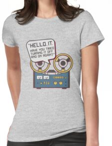 IT Crowd Inspired - Hello IT - Turn it Off and On Again - Tech Support Parody Womens Fitted T-Shirt