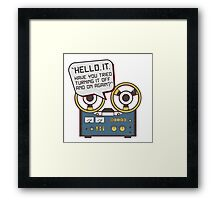 IT Crowd Inspired - Hello IT - Turn it Off and On Again - Tech Support Parody Framed Print