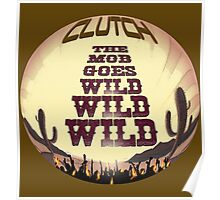Clutch ~ The Mob Goes Wild Poster