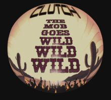 Clutch ~ The Mob Goes Wild by Soundsabbath