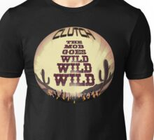 Clutch ~ The Mob Goes Wild Unisex T-Shirt