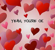 You're Okay. by adraftee